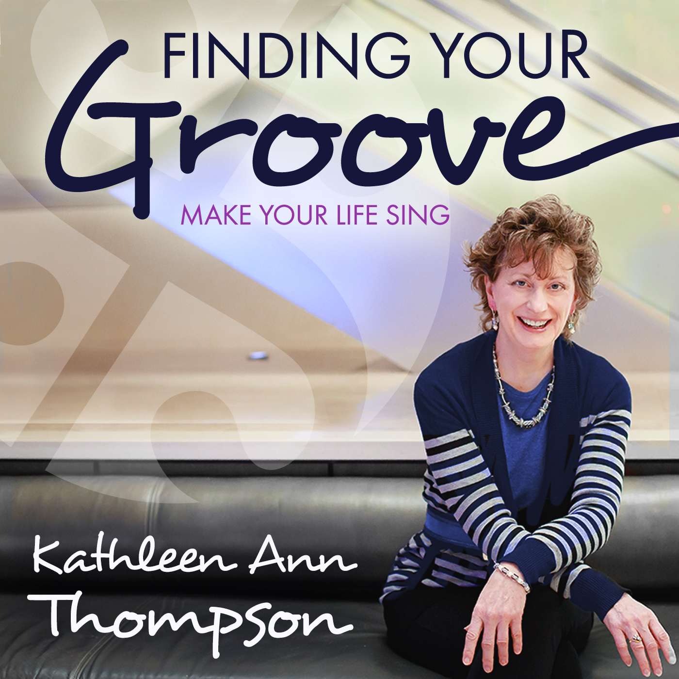 Finding Your Groove With Kathleen Thompson